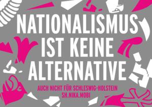 Nationalismus ist keine Alternative - auch nicht für Schleswig-Holstein!