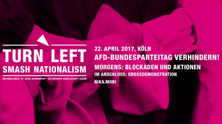 Turn Left. Smash Nationalism. <br /> Den AfD-Bundesparteitag in Köln verhindern!