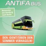 """[Hamburg] 17.06. – Antifa-Bus HH<-> Berlin –  DER """"IDENTITÄREN BEWEGUNG"""" DEN SOMMER VERHAGELN!"""