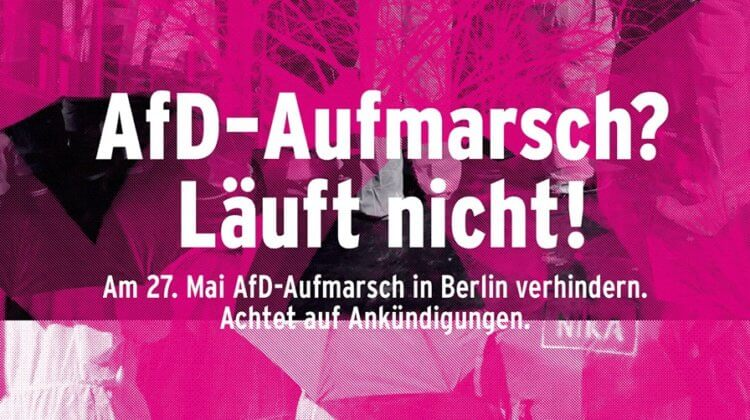 Den AfD-Großaufmarsch am 27. Mai in Berlin verhindern!