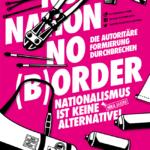no nation – no [b]order! Die autoritäre Formierung durchbrechen